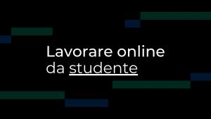 lavorare online da studente